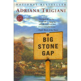 Big Stone Gap: A Novel (Ballantine Reader's Circle): Adriana Trigiani: 9780345438324: Books