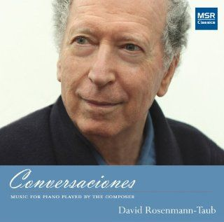 David Rosenmann Taub: Conversaciones   Music for Piano Played by the Composer (David Rosenmann Taub Collection: Volume 1): Music