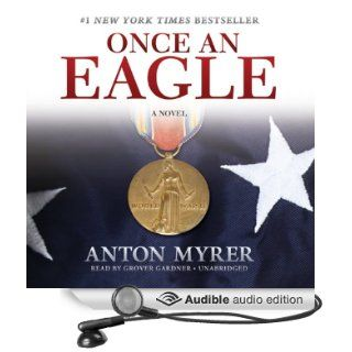 Once an Eagle: A Novel (Audible Audio Edition): Anton Myrer, Grover Gardner: Books