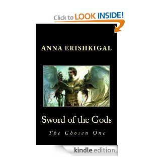 Sword of the Gods: The Chosen One (Sword of the Gods Saga Book 1)   Kindle edition by Anna Erishkigal, Rochelle Green aka Caelicorn. Science Fiction & Fantasy Kindle eBooks @ .