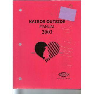 Kairos Outside Manual: Kairos Prison Ministry: Books