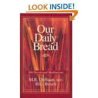 Our Daily Bread Martin R. DeHaan, Andre Bustanoby, Henry G. Bosch 0025986234102 Books