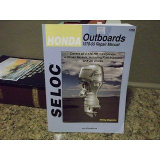 Seloc Honda Outboards Repair Manual 1978 99 Covers all 2 130 HP, 1 4 Cylinder 4 Stroke Models: Seloc: 9780893300487: Books