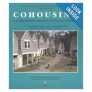 Cohousing: A Contemporary Approach to Housing Ourselves: Kathryn M. Mccamant, Charles Durrett, Ellen Hertzman, Charles W. Moore: 9780898155396: Books