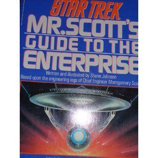 Star Trek Mr. Scott's Guide to the Enterprise Shane Johnson 9780671704988 Books