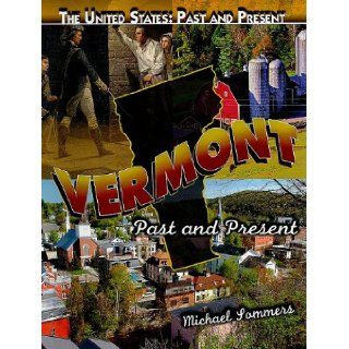 Vermont: Past and Present (The United States: Past and Present): Michael Sommers: 9781435895256:  Children's Books