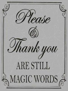 Please and Thank You Are Still Magic Words Metal Sign, Positive Lifestyle Decor