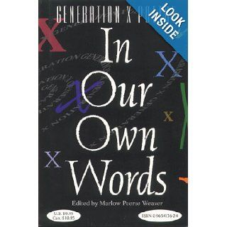 In Our Own Words: An Anthology of Poetry : From a Generation Falsely Labeled (In Our Own Words (Marlow Peerse Weaver)): Marlow Peerse Weaver: 9780965413626: Books