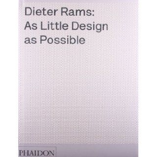 Dieter Rams: As Little Design as Possible: Sophie Lovell, Klaus Kemp, Jonathan Ive: 9780714849188: Books