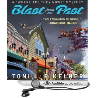 Blast from the Past: A 'Where Are They Now?' Mystery (Audible Audio Edition): Toni L.P. Kelner, Gayle Hendrix: Books