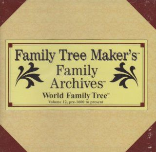 Family Tree Maker's Family Archives  World Family Tree Volume 12, Pre 1600 to Present Software