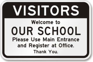 "Visitors. Welcome to Our School. Please Use Main Entrance and Register at Office. Sign, 18"" x 12""  Yard Signs  Patio, Lawn & Garden"