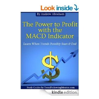MACD Convergence Divergence Explained  Learn When Trends possibly Start & Stop (Trend Following Mentor)   Kindle edition by Andrew Abraham. Business & Money Kindle eBooks @ .