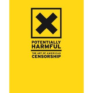 Potentially Harmful: The Art of American Censorship: Cathy Byrd, Susan Richmond: 9780977689408: Books