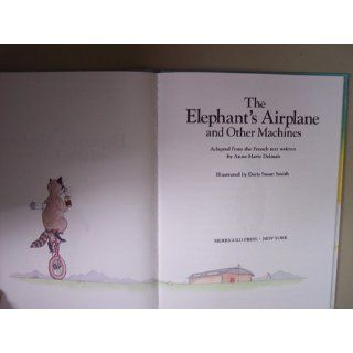 The Elephant's Airplane and Other Machines Anne Marie Dalmais 9780307109972  Children's Books