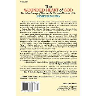 The Wounded Heart of God: The Asian Concept of Han and the Christian Doctrine of Sin: Andrew S Park: 9780687385362: Books