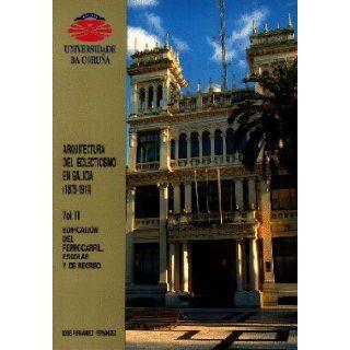 Arquitectura del eclecticismo en Galicia, 1875 1914 (Monografias) (Spanish Edition): Xose Fernandez Fernandez: 9788489694071: Books