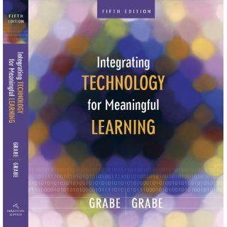 Integrating Technology for Meaningful Learning (9780618637010): Mark Grabe, Cindy Grabe: Books