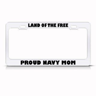Land Of The Free Proud Navy Mom Metal Military License Plate Frame Tag Holder: Sports & Outdoors