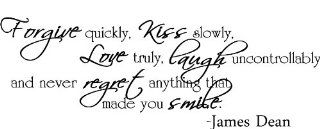 Forgive quickly, kiss slowly, love truly, laugh uncontrollably and never regret anything that made you smile James Dean inspirational wall quotes art sayings   Wall Banners