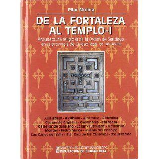 de La Fortaleza Al Templo: Arquitectura Religiosa de La Orden de Santiago En La Provincia de Ciudad Real (Siglos XV XVIII) (Biblioteca de Autores Manchegos) (Spanish Edition): 9788477892304: Books