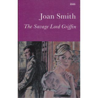 The Savage Lord Griffin: Joan Smith: 9780753166277: Books