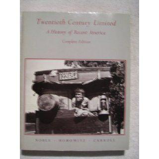 Twentieth Century Limited: A History of Recent America: David W. Noble: 9780395287422: Books