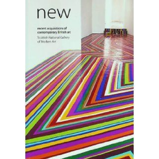 New: Recent Acquisitions of Contemporary British Art Scottish National Gallery of Modern Art: Alice Dewey, Henry Bond, Cerith Wyn Evans, Chad McCail, Damien Hirst, Julian Opie, Michael Landy, Tracey Emin: 9781903278345: Books