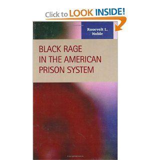 Black Rage in the American Prison System (Criminal Justice Recent Scholarship): Rosevelt L. Noble: 9781593321000: Books