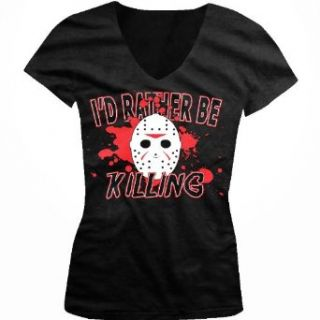I'd Rather Be KILLING! Ladies Junior Fit V neck T shirt: Clothing