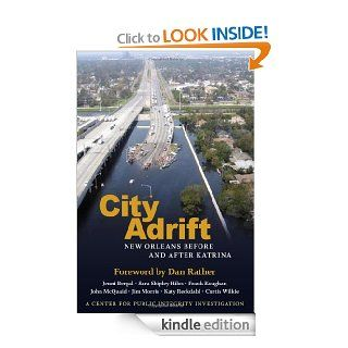 City Adrift: New Orleans Before and After Katrina eBook: Jenni Bergal, Sara Shipley Hiles, Frank Koughan, Center for Public Integrity, Dan Rather: Kindle Store