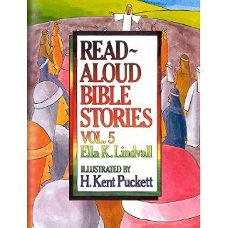 Read Aloud Bible Stories Vol. 5: The Stories Jesus Told: Ella K Lindvall: 9780802412645:  Children's Books