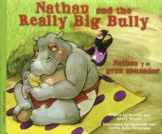 Nathan and the Really Big Bully / Nathan y el gran abusador (English and Spanish Edition) [Hardcover] [2012] (Author) Gerry Renert, Carrie Bradshaw: Books
