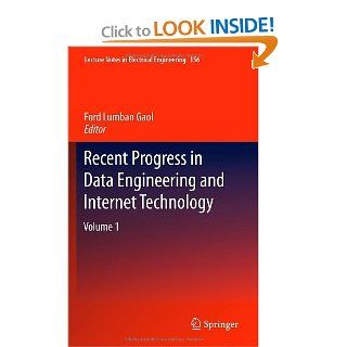 Recent Progress in Data Engineering and Internet Technology: Volume 1 (Lecture Notes in Electrical Engineering): Ford Lumban Gaol: 9783642288067: Books