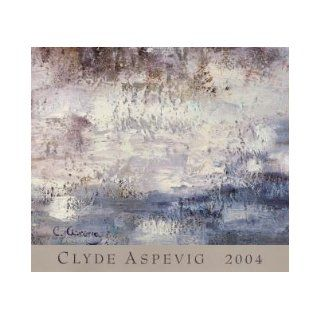 CLYDE ASPEVIG RECENT PAINTINGS. 2004.: Clyde. Essays by Steven B. Jackson and Clyde Aspevig. ASPEVIG: Books