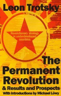The Permanent Revolution & Results and Prospects Leon D Trotsky, Michael L�wy 9780902869929 Books