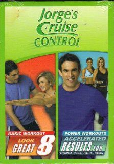 JORGE'S CRUISE CONTROL  LOOK GREAT IN 8/ACCELERATED RESULTS FOR ADVANCED SCULPTING & TONING (2 DVD WORKOUT SET 2004)