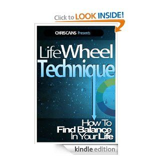 Life Wheel Technique: How To Find Balance In Your Life (Mind Body Spirit Classics Book 3)   Kindle edition by Chris Cains. Self Help Kindle eBooks @ .