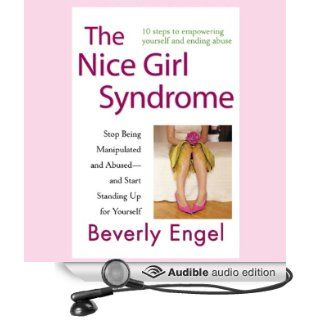 The Nice Girl Syndrome: Stop Being Manipulated and Abused   and Start Standing Up for Yourself (Audible Audio Edition): Beverly Engel, Emily Durante: Books