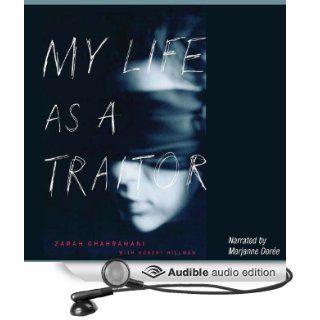 My Life as a Traitor (Audible Audio Edition) Zarah Ghahramani, Robert Hillman, Marjanne Doree Books