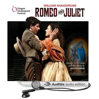 Romeo and Juliet: Oregon Shakespeare Festival Audio Theater [Dramatized] (Audible Audio Edition): William Shakespeare, Daniel Jose Molina, Alejandra Escalante, Isabell O'Connor, Tony Bruno, Elijah Alexander: Books