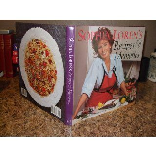 Sophia Loren's Recipes and Memories: Sophia Loren, Alison Harris: 9781577193678: Books