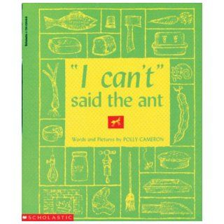 """I Can't"" Said the Ant: Polly Cameron: 9780590020497: Books"