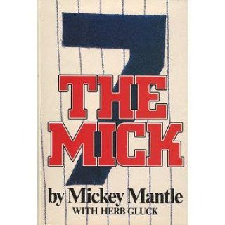 Mickey Mantle The Mick Book (Greer Johnson Collection)   MLB Books: Sports & Outdoors