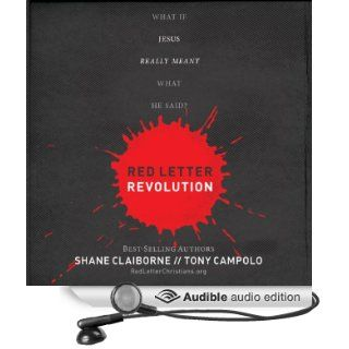 Red Letter Revolution: What If Jesus Really Meant What He Said? (Audible Audio Edition): Shane Claiborne, Tony Campolo, Stu Gray, Chip Arnold: Books