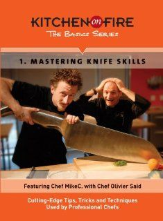 Mastering Knife Skills Cutting Edge Tips, Tricks & Techniques Used by Professional Chefs Chef MikeC. with Chef Olivier Said, Colin McAuliffe Movies & TV