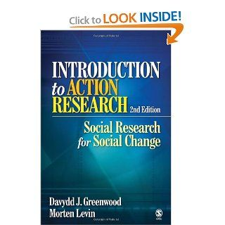 Introduction to Action Research: Social Research for Social Change: Davydd James Greenwood, Morten Levin: 9781412925976: Books