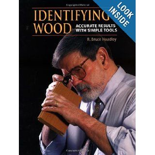 Identifying Wood: Accurate Results With Simple Tools: R. Bruce Hoadley: 9780942391046: Books