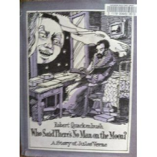 Who Said There's No Man on the Moon? A story of Jules Verne: Robert Quackenbush: 9780671668488: Books