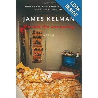 Mo Said She Was Quirky: James Kelman: 9781590516003: Books